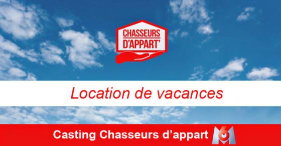 Casting location de vacances - location de vacances pour Chasseurs d'appart