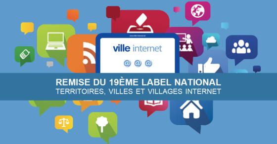 Villes Internet - 19è remise du Label National Territoires, Villes et Villages Internet