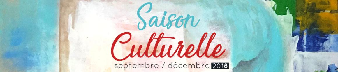 Saison Culturelle de septembre à décembre 2018