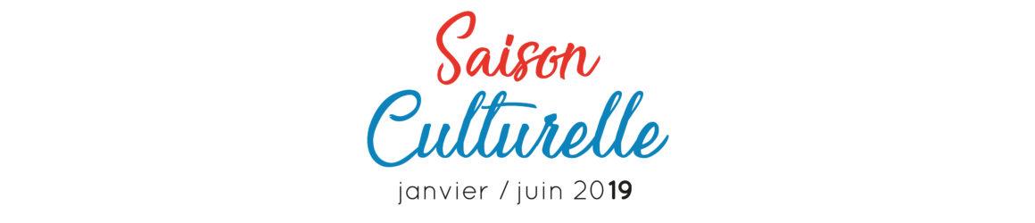 Saison culturelle de janvier à juin 2019